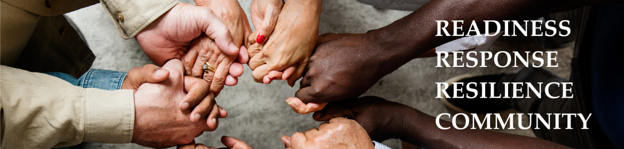 Circle of diverse, interlocked hands with the words readiness, response, resilience and community
